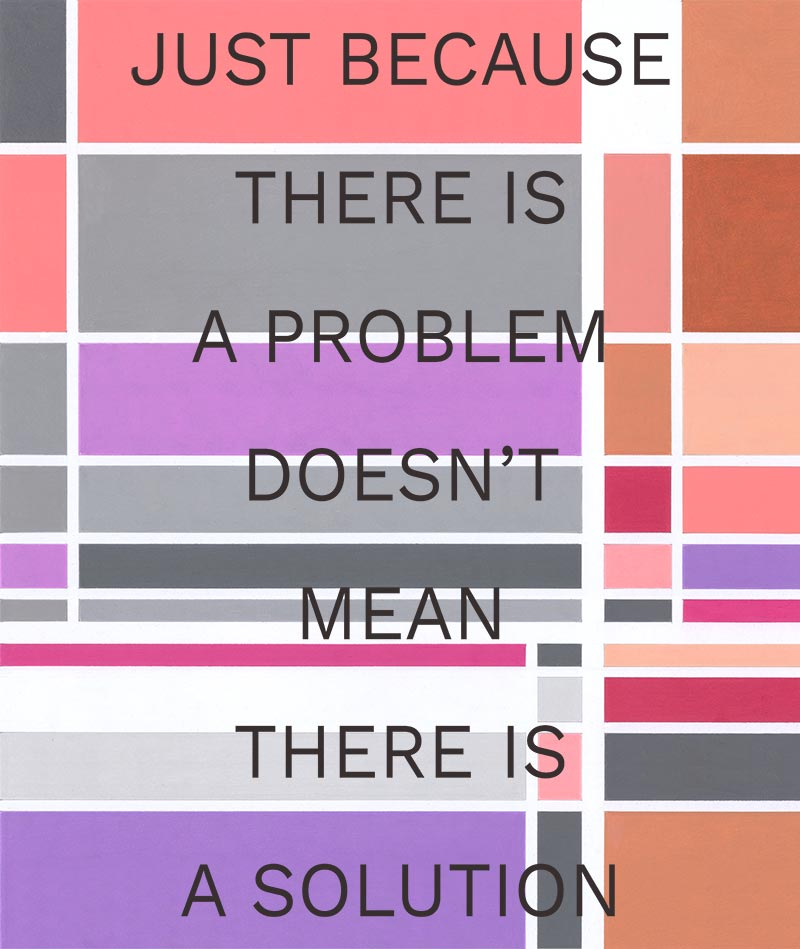 Just Because There is a Problem doesn't Mean There is a Solution